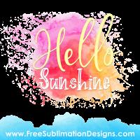 Free Sublimation Print Hello Sunshine