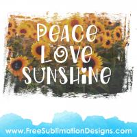 Free Sublimation Print Peace Love Sunshine Sunflowers Distressed