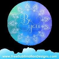 Free Sublimation Print Watercolor Mandala Be You