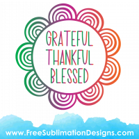 Free Sublimation Print Grateful Thankful Blessed Doodle Flower