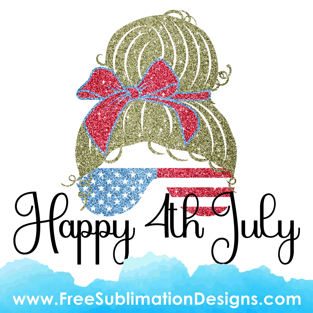 Independence Day Mom Bun Sublimation Print