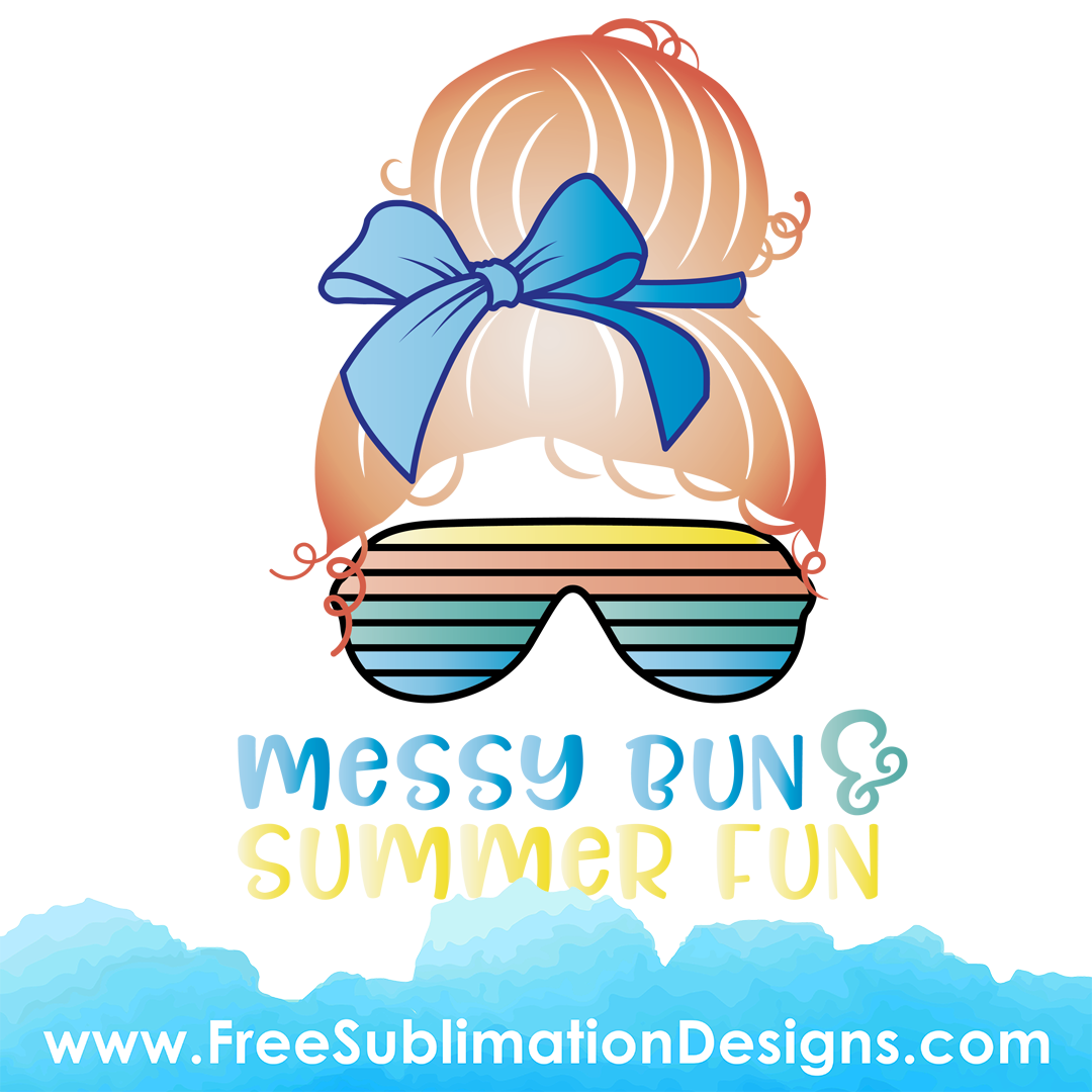 Mom Bun Messy Fun Sublimation Print