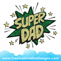 Super Dad Glitter Sublimation Print