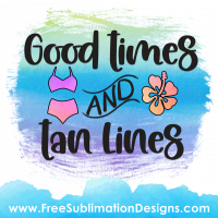 Good Times Quote Sublimation Print