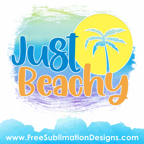 Just Beachy Quote Sublimation Print