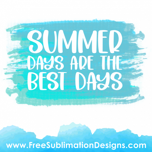 Summer Days Are The Best Days Quote Sublimation Print